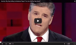 Hannity: Why Stop Selling Confederate Flags If You Can Still Buy Rap Music?
