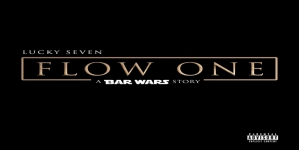 Lucky Seven- 'Flow One: A Bar Wars Story' [MIXTAPE STREAM]