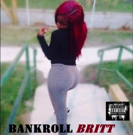 "[New Music] BankRoll Britt x Top 5 – ""Bankroll Britt"""