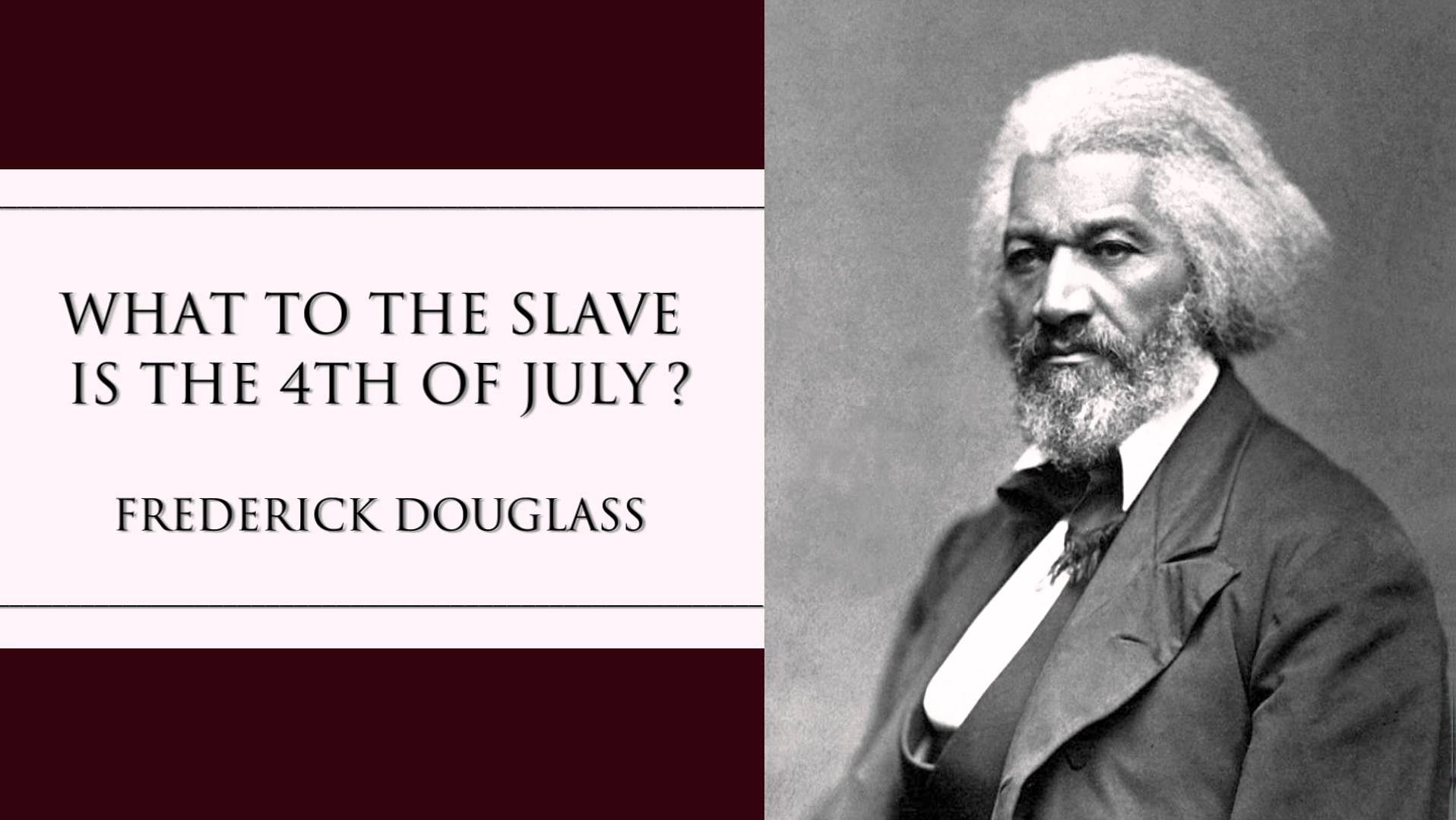 """What To the Slave Is the Fourth Of July?"" by Frederick Douglass"