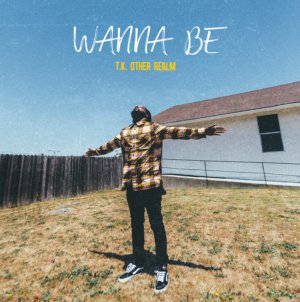"""[NEW MUSIC] T.K. Other Realm – """"Wanna Be"""""""