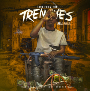 Taee Savage – Live From The Trenches [MIXTAPE]