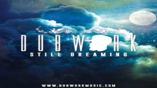 Dubwork – 'Still Dreaming' [ALBUM STREAM]