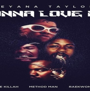 "Teyana Taylor x Ghostface Killah x Method Man x Raekwon – ""Gonna Love Me""  [OFFICIAL AUDIO]"