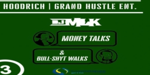 DJ MLK Drops His Latest, 'Money Talks 3' Featuring A Host Of The Hottest Rappers Out