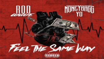 """Rod Wave x Moneybagg Yo – """"Feel The Same Way"""" [OFFICIAL AUDIO]"""